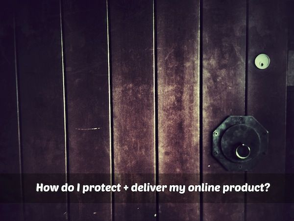 How do I protect and deliver my online product?