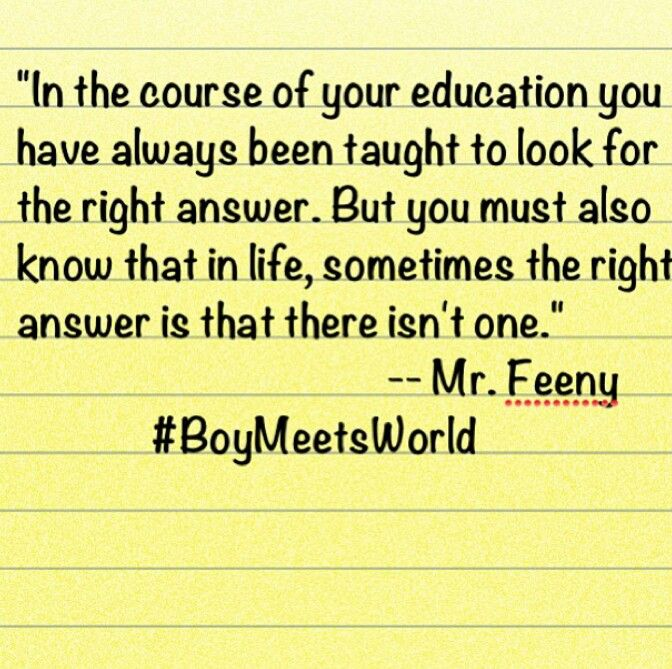 love this quote by mr feeny :) really anything said by him