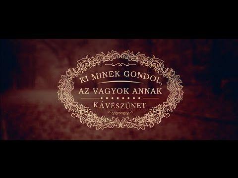 ▶ Kávészünet - Ki minek gondol, az vagyok annak (hivatalos hatodik videoklip) - YouTube
