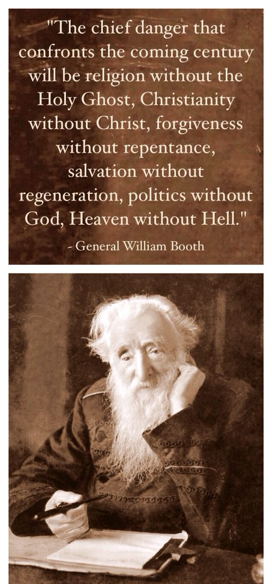 General William Booth was the founder of the Salvation Army and was apparently also a prophet of things to come.