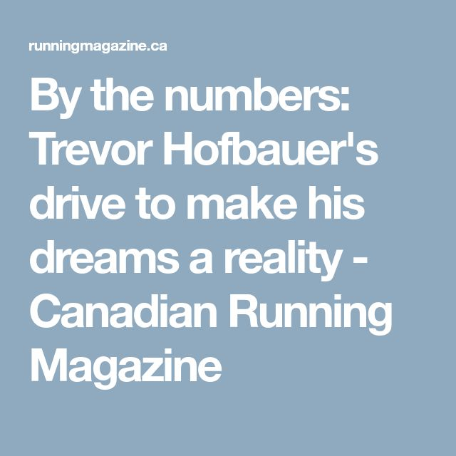 By the numbers: Trevor Hofbauer's drive to make his dreams a reality - Canadian Running Magazine
