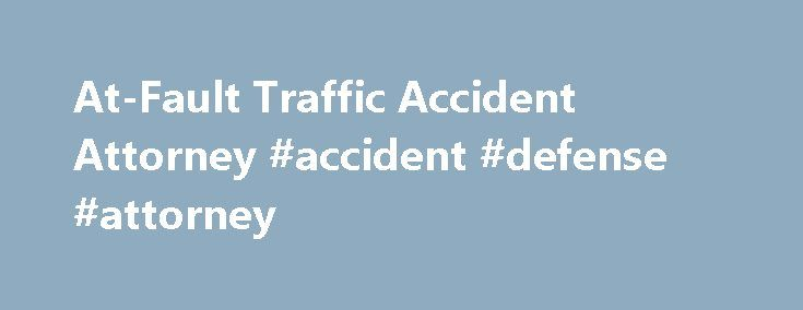 At-Fault Traffic Accident Attorney #accident #defense #attorney http://arkansas.nef2.com/at-fault-traffic-accident-attorney-accident-defense-attorney/  Florida Traffic Accident Citations And Violations Florida Lawyers And Attorneys Fighting Tickets Received Following A Traffic Accident A moving violation that is issued as a result of an accident carries 4 points on your license if you were to just pay the ticket. Our office receives numerous calls from people who have been issued an…