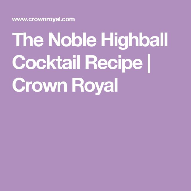 The Noble Highball Cocktail Recipe | Crown Royal