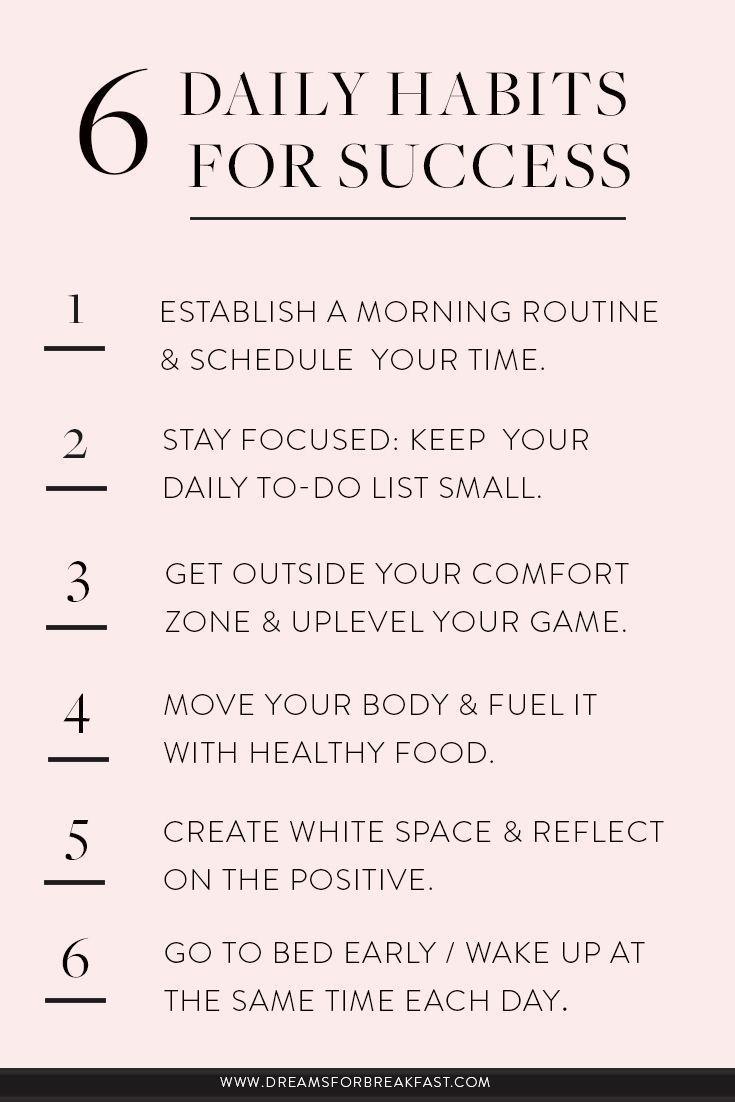 6 Daily Habits For Success Www Dreamsforbreakfast Com