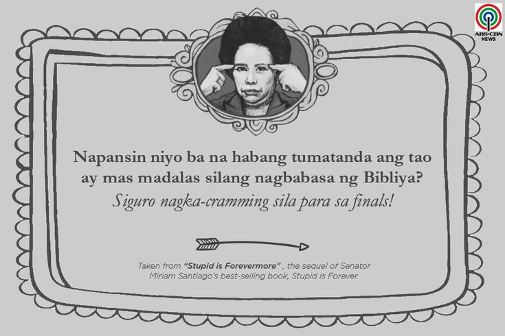 'Stupid is Forevermore': 15 Miriam Santiago quotes that will make you think and laugh   ABS-CBN News