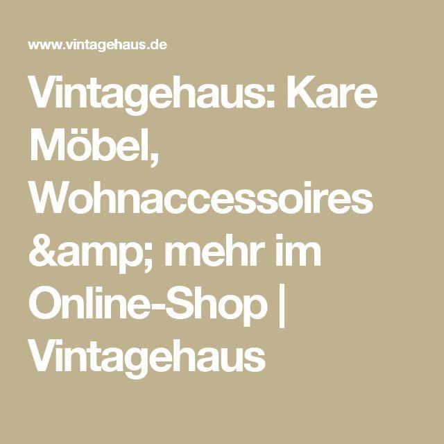 Vintagehaus: Kare Möbel, Wohnaccessoires & mehr im Online-Shop | Vintagehaus