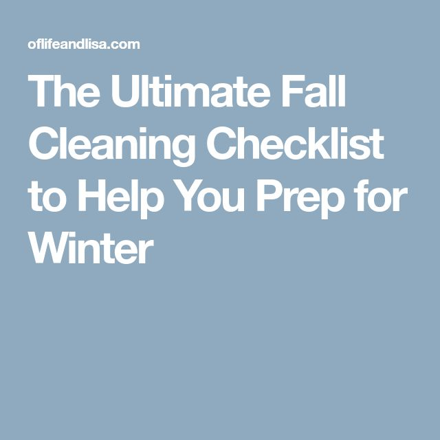 The Ultimate Fall Cleaning Checklist to Help You Prep for Winter