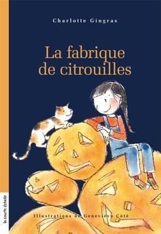 La fabrique de citrouilles, Charlotte Gingras, illustré par Geneviève Côté, série Aurélie, 96 pages