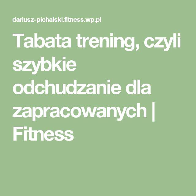 Tabata trening, czyli szybkie odchudzanie dla zapracowanych | Fitness