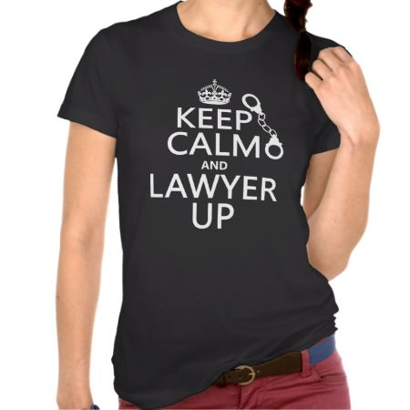 Keep Calm and Lawyer Up (any color) T Shirts