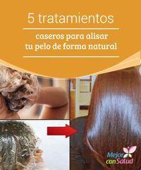 5 tratamientos caseros para alisar tu pelo de forma natural La mayoría de las mujeres piensa que para alisar su cabello tienen que someterse al uso productos químicos y elementos dañinos como la plancha.