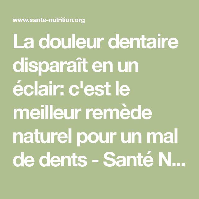 La douleur dentaire disparaît en un éclair: c'est le meilleur remède naturel pour un mal de dents - Santé Nutrition