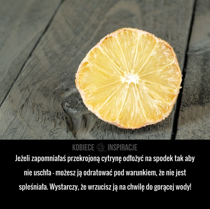 Co zrobić ze starą wyschniętą cytryną?
