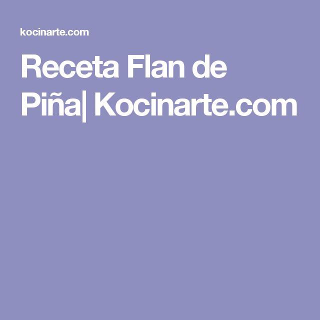 Receta Flan de Piña| Kocinarte.com