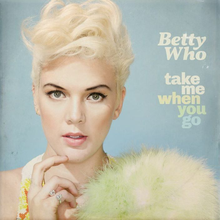 Take Me When You Go – Betty Who | Review * http://voiceofsoul.it/take-me-when-you-go-betty-who/