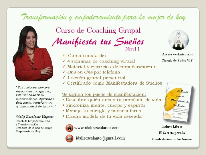 Curso Manifiesta tus Sueños, para mujeres transformadoras. Comienza el 11 de febrero. Escribe para detalles: idalizescalante@gmail.com