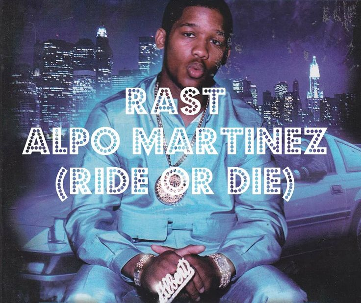 RAST – Alpo Martinez (Ride or Die)