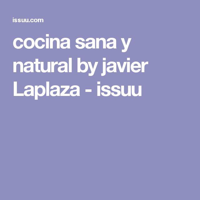 cocina sana y natural by javier Laplaza - issuu