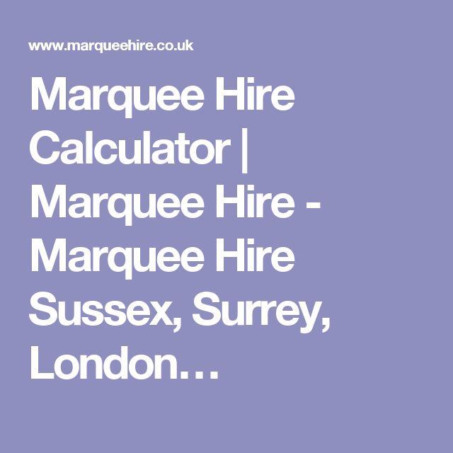 Marquee Hire Calculator | Marquee Hire - Marquee Hire Sussex, Surrey, London…