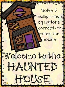 Welcome to the haunted house! If you would like to enter, you must solve 5 multiplication problems correctly. Put all of the cards in a pile, face down. Each player chooses a card and solves the multiplication problem. BEWARE of the witch! If you choose the witches hat card, you
