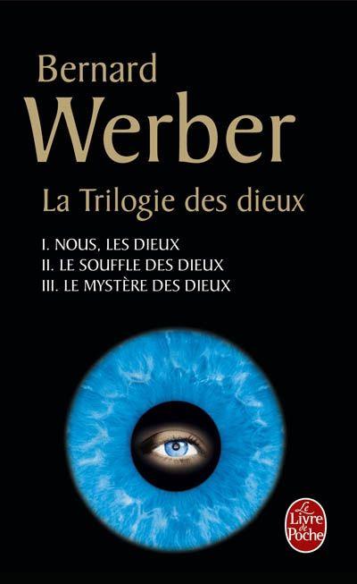 Bernard Werber: La trilogie des dieux | Blog Montreal Addicts