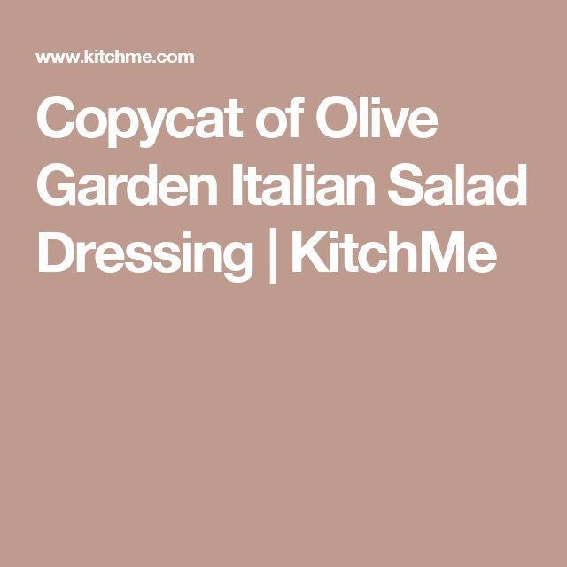 Copycat of Olive Garden Italian Salad Dressing | KitchMe