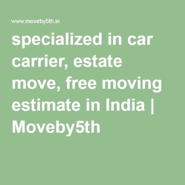 specialized in car carrier, estate move, free moving estimate in India | Moveby5th