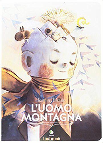 Amazon.it: L'uomo montagna - Séverine Gauthier, Amélie Fléchais, S. A. Cresti - Libri