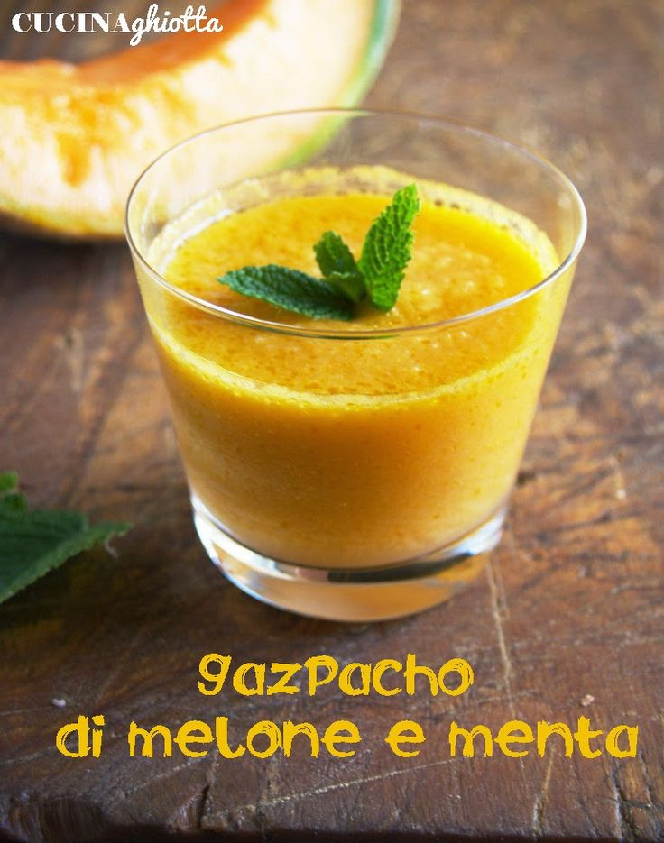 ... Ghiotta: Unidea rinfrescante per lestate: gazpacho di melone e ...