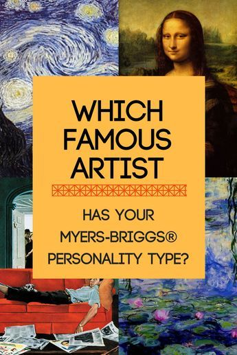Discover which famous artist had YOUR Myers-Briggs type! #MBTI #INFJ #ENFJ #INFP #ENFP #INTP #ENTP #INTJ #ENTJ #ISFP #ESFP #ISFJ #ISTJ