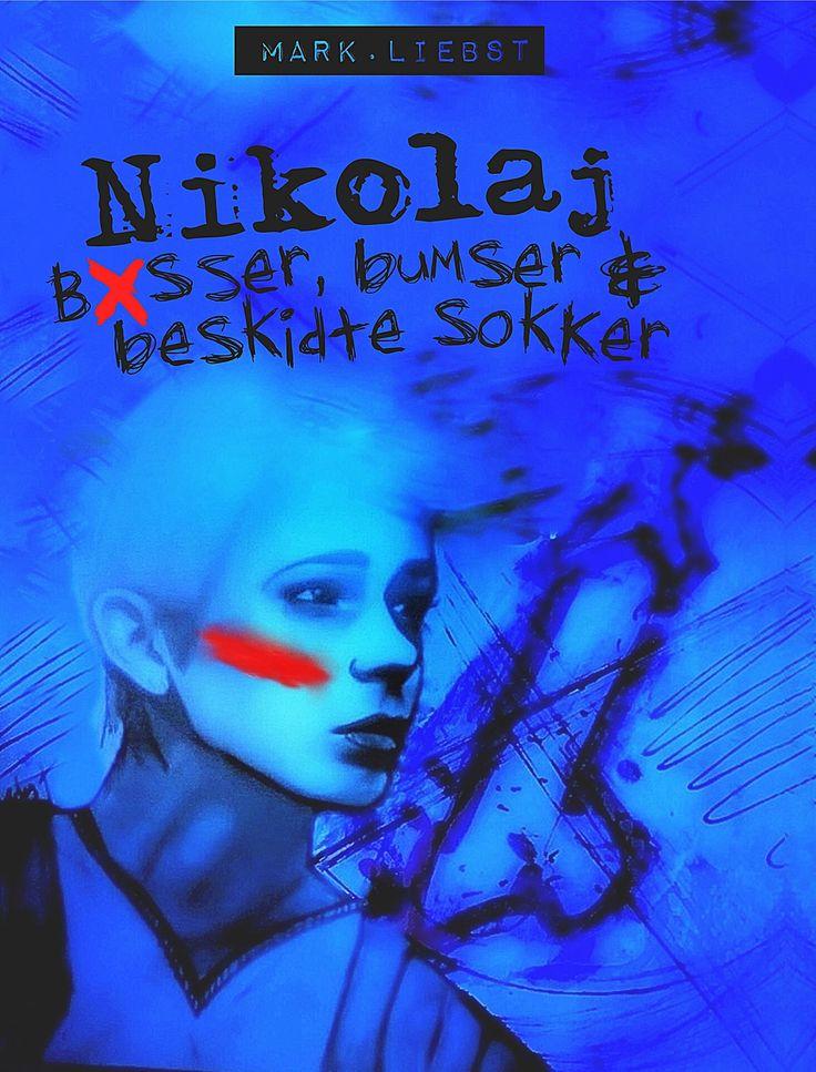 Nikolaj - Bøsser, bumser & beskidte sokker #ungdomsbog #homo #pubertet #springud www.markliebst.blogspot.dk Mark Liebst #februar2016