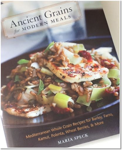 Maria Speck has opened my kitchen to a whole new repertoire of ingredients.  Whole grain GOODNESS! Ancient Grains for Modern Meals by Maria Speck