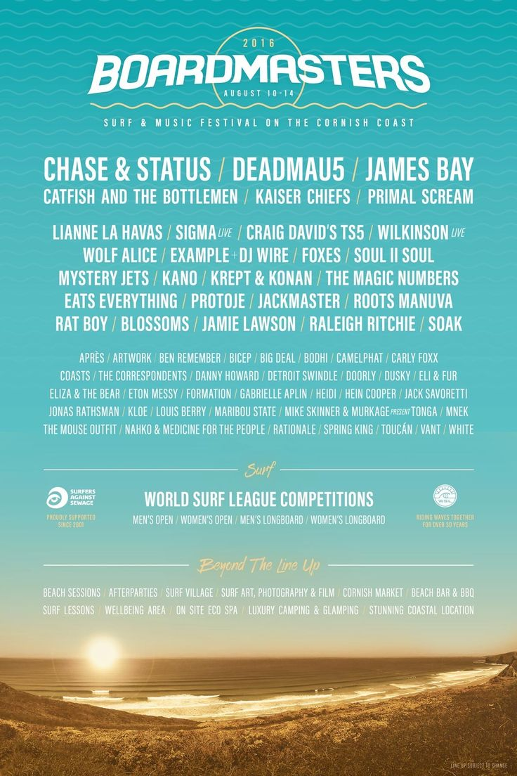 Boardmasters Festival returns to Watergate Bay and Fistral Beach from Wednesday 10 August to Sunday 14 August 2016. As always all music and camping activites will be held at the Watergate Bay site, and all surfing, skate, BMX, shopping and beach activities will be held at our Fistral Beach site, near the town centre.