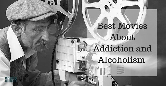 Best Movies About Addiction and Alcoholism