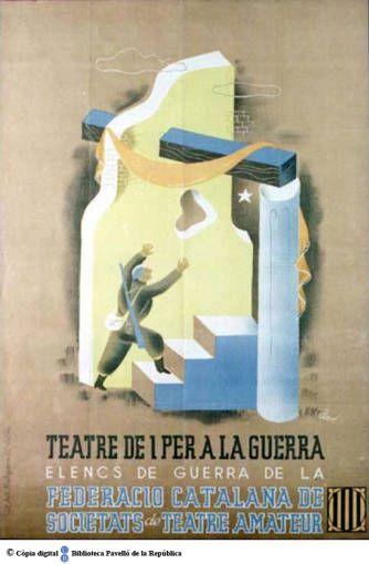 Teatre de i per a la guerra : elenc de guerra de la Federació Catalana de Societats de Teatre Amateur :: Cartells del Pavelló de la República (Universitat de Barcelona)
