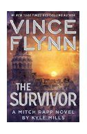 Vince Flynn, the survivor : a Mitch Rapp novel / Vince Flynn, by Kyle Mills.