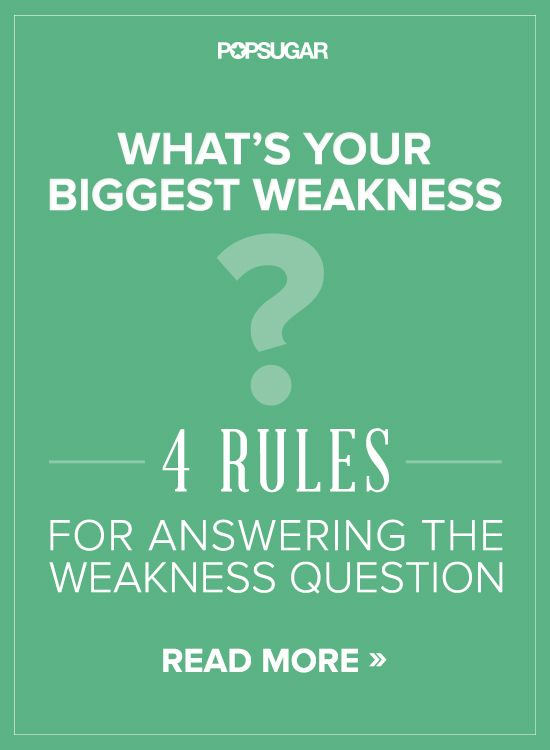 "How to answer the: ""What is Your Weakness"""