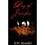 Day of Sacrifice (Day of Sacrifice #1) (Kindle Edition)By S.W. Benefiel