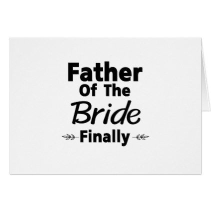 #Father Of Bride Finally Funny Gift Bachelorette Card - #bride gifts #bridal ideas unique personalize
