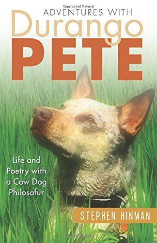 Adventures with Durango Pete: Life and Poetry with a Cow ... https://www.amazon.com/dp/0998563900/ref=cm_sw_r_pi_dp_U_x_dKCiAb15721WT