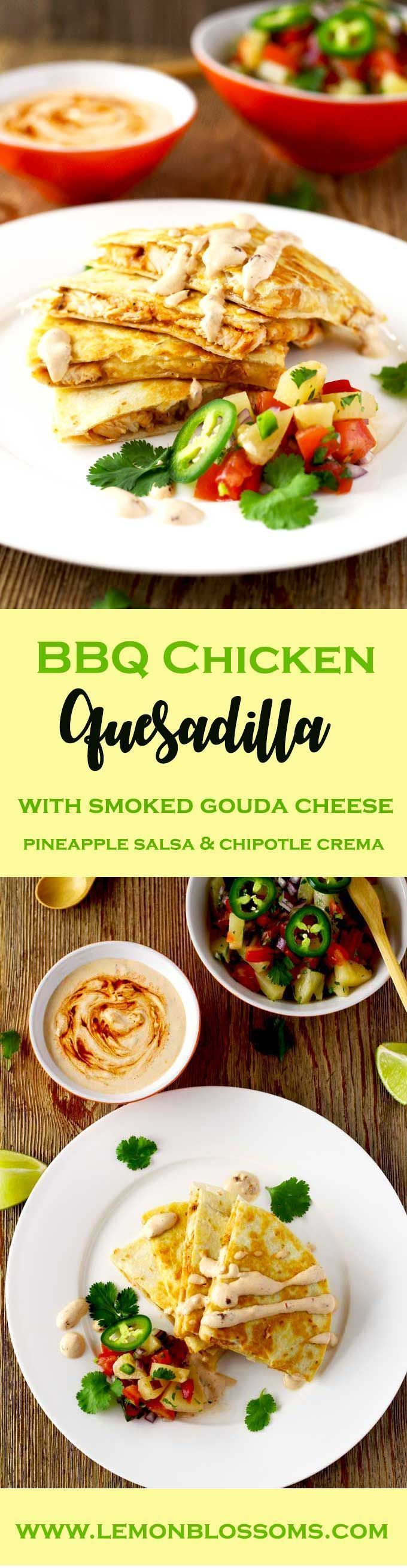 This easy to make Tex Mex inspired BBQ Chicken Quesadilla with Smoked Gouda Cheese is packed with super flavorful chicken and gooey cheese. Served with a delicious and fruity pineapple salsa and topped with a spicy and smoky Chipotle Crema! Let's sum that