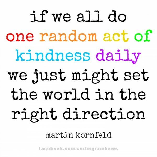 One daily act of random kindness...