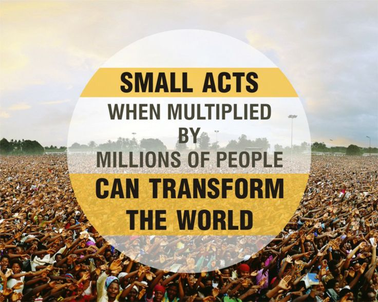 Small actions and thoughts count in the larger picture of a better and safer world. Let's all do your bit!