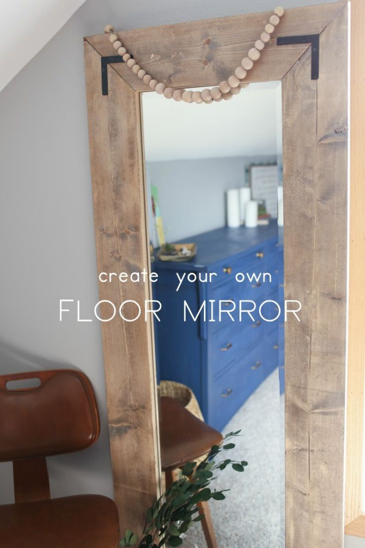 Create a farmhouse style floor mirror from a basic door mirror.  From The Dempster Logbook.