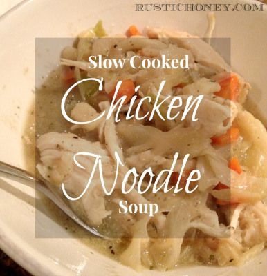 Slow Cooked Homestyle Chicken Noodle Soup - rustichoney.com - #crockpot #slowcooker #soup #homemade #quick #comfortfood #easy