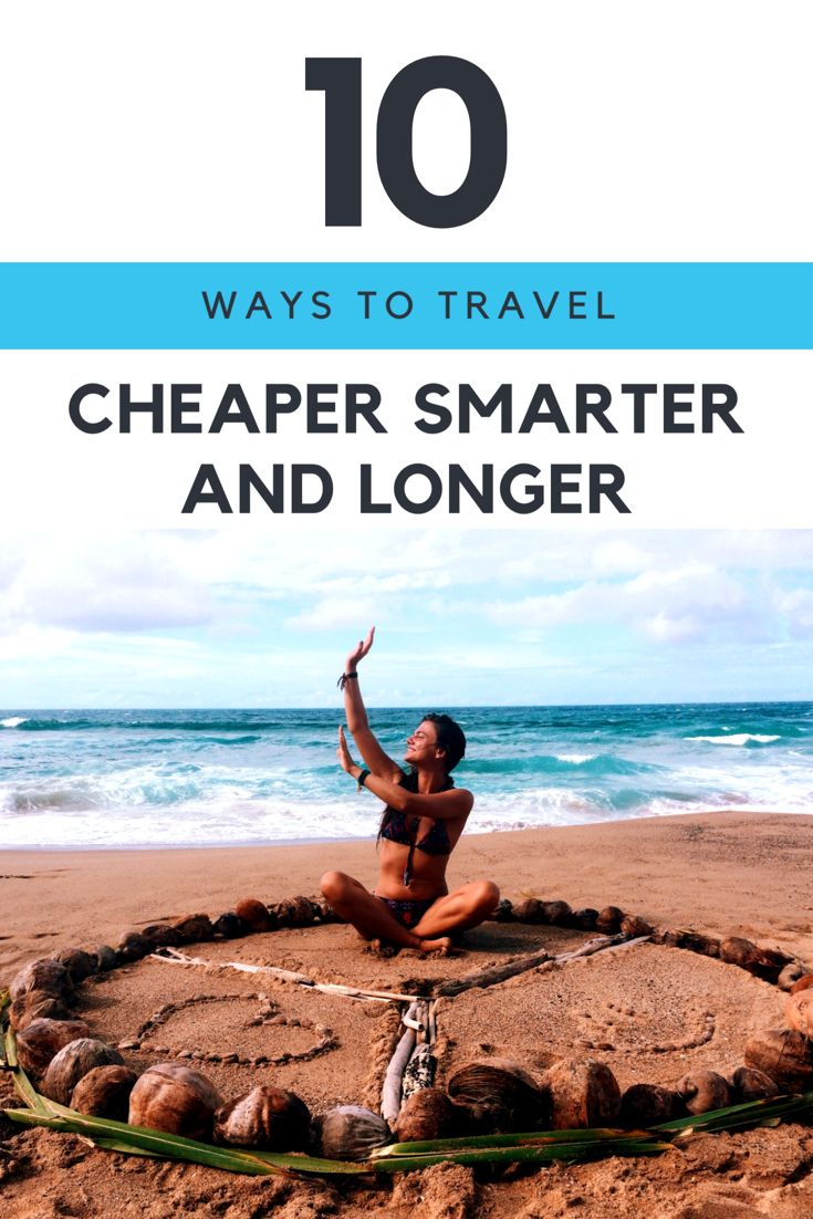 10 ways to travel cheaper smarter and longer. Great tips and ideas
