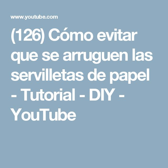(126) Cómo evitar que se arruguen las servilletas de papel - Tutorial - DIY - YouTube