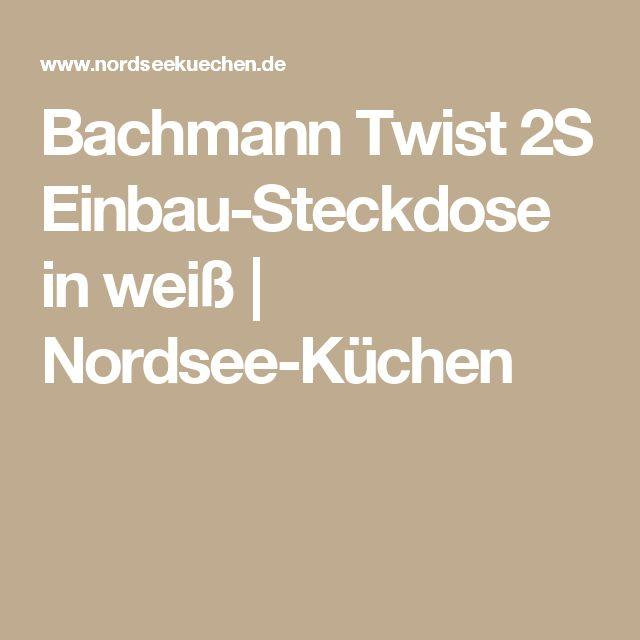 Unique Bachmann Twist S Einbau Steckdose in wei Nordsee K chen