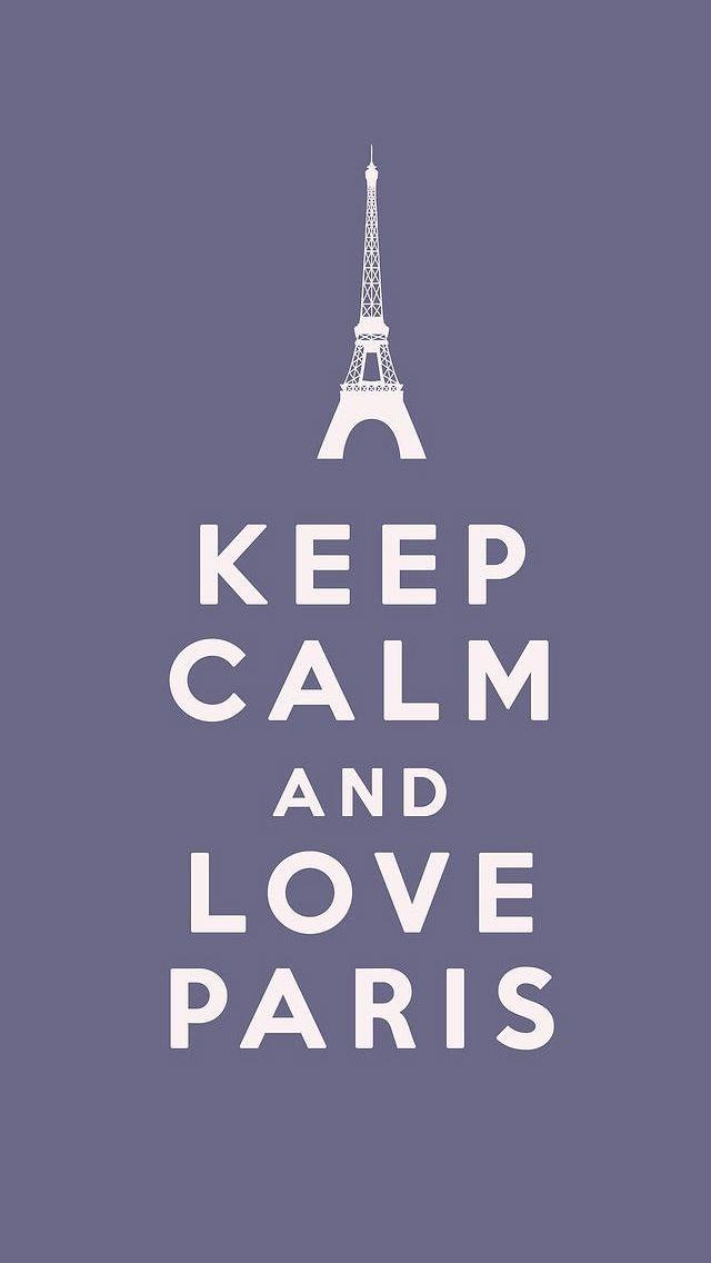 Keep Calm and LOVE paris.