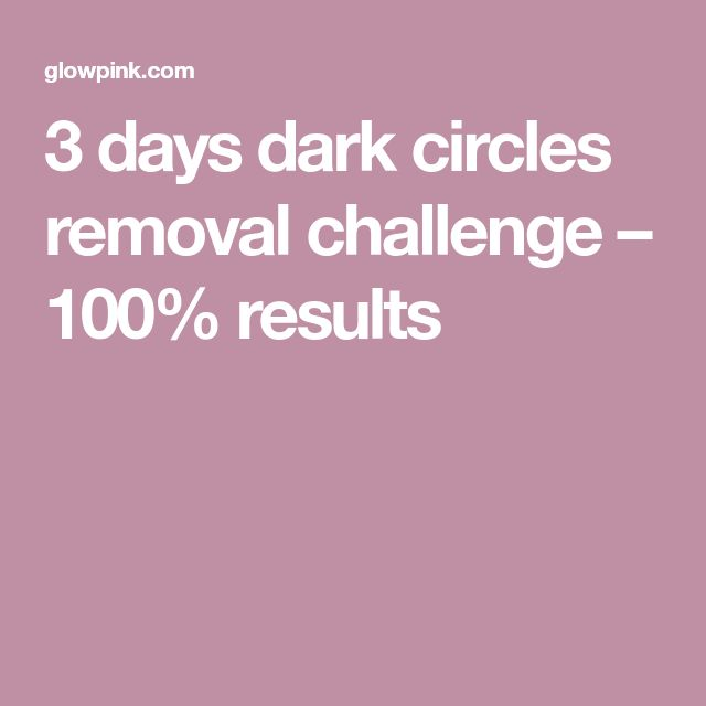 3 days dark circles removal challenge – 100% results